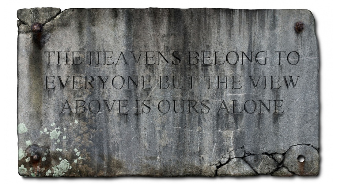 The Heavens Belong to Everyone, But the Sky Above is Ours Alone